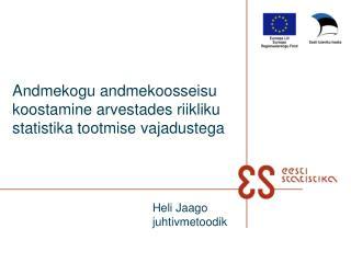 Andmekogu andmekoosseisu koostamine arvestades riikliku  statistika tootmise vajadustega