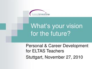 What's your vision for the future?