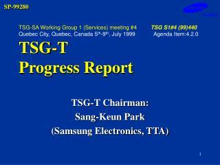 TSG-T Chairman: Sang-Keun Park (Samsung Electronics, TTA)