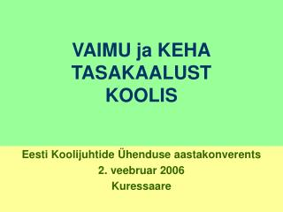 VAIMU ja KEHA TASAKAALUST KOOLIS