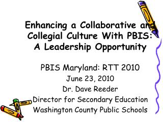 Enhancing a Collaborative and Collegial Culture With PBIS: A Leadership Opportunity