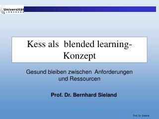 Kess als  blended learning-Konzept