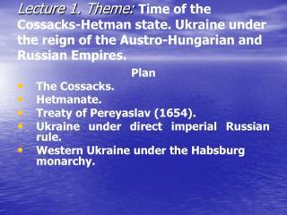 Plan The Cossacks. Hetmanate. Treaty of Pereyaslav (1654).