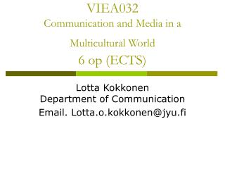 VIEA032 Communication and Media in a Multicultural World 6 op (ECTS)