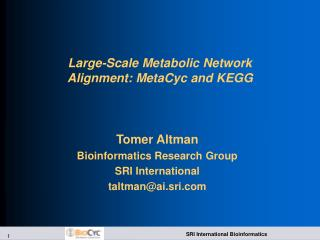 Large-Scale Metabolic Network Alignment: MetaCyc and KEGG