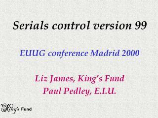 Serials control version 99