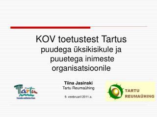 KOVtoetustest Tartus puudega üksikisikule ja   puuetega inimeste  organisatsioonile