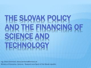 The  Slovak  policy  and  the financing of Science  and  Technology