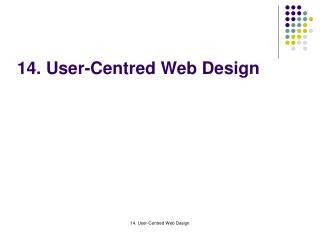 14. User-Centred Web Design
