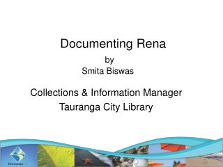 Documenting Rena by  Smita Biswas
