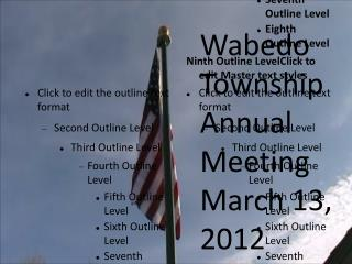 Wabedo Township Annual Meeting March 13, 2012