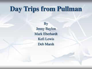 Day Trips from Pullman