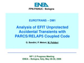 EUROTRANS – DM1 Analysis of EFIT Unprotected Accidental Transients with PARCS/RELAP5 Coupled Code