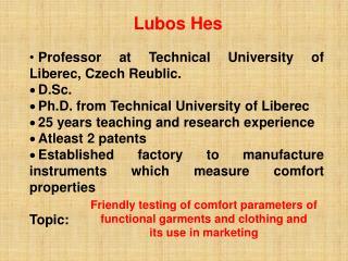 Professor at Technical University of Liberec, Czech Reublic. D.Sc.