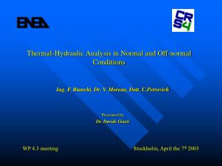 Thermal-Hydraulic Analysis in Normal and Off-normal Conditions