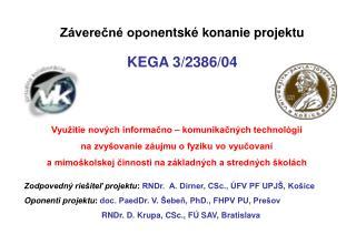 Záverečné opon en tské konanie projektu KEGA 3/2386/04