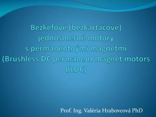 Prof. Ing. Valéria Hrabovcová PhD