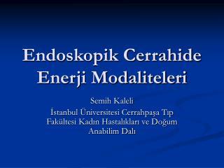 Endoskopik Cerrahide Enerji Modaliteleri