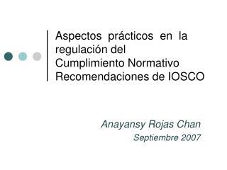 Aspectos  pr cticos  en  la regulaci n del  Cumplimiento Normativo Recomendaciones de IOSCO