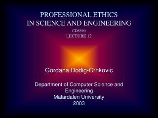 Gordana Dodig-Crnkovic Department of Computer Science and Engineering Mälardalen University 2003