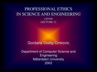 Gordana Dodig-Crnkovic Department of Computer Science and Engineering M�lardalen University 2003
