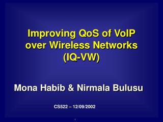 Improving QoS of VoIP over Wireless Networks (IQ-VW)