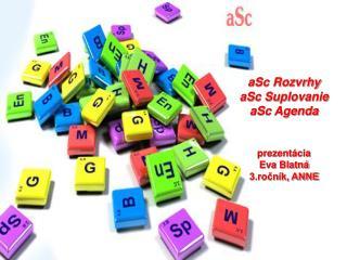 aSc Rozvrhy aSc Suplovanie aSc Agenda prezentácia Eva Blatná 3.ročník, ANNE