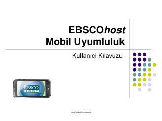 EBSCO host Mobil  Uyumluluk