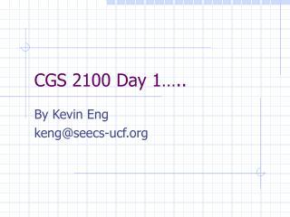 CGS 2100 Day 1…..
