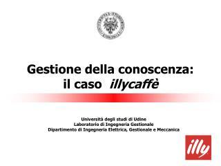 Gestione della conoscenza:  il caso   illycaffè