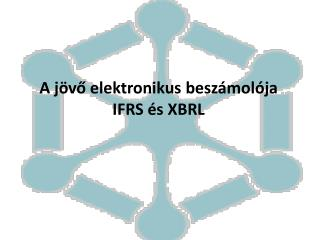 A jövő elektronikus beszámolója IFRS és XBRL