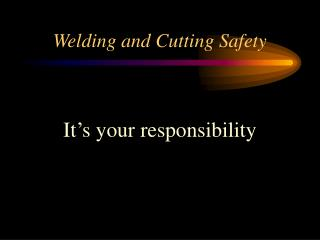 Welding and Cutting Safety