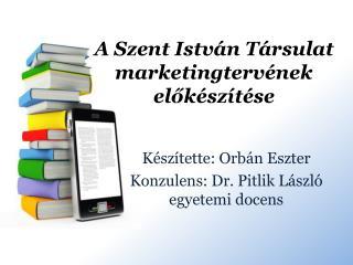 A Szent István Társulat marketingtervének előkészítése