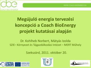 Megújuló energia tervezési  koncepció a Coach BioEnergy projekt  kutatásai  alapján