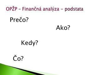 O PŽP – Finančná analýza -  podstata
