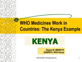 WHO Medicines Work in Countries: The Kenya Example