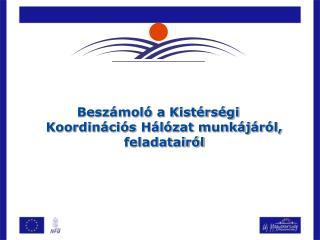 Beszámoló a Kistérségi Koordinációs Hálózat munkájáról, feladatairól