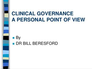 CLINICAL GOVERNANCE  A PERSONAL POINT OF VIEW