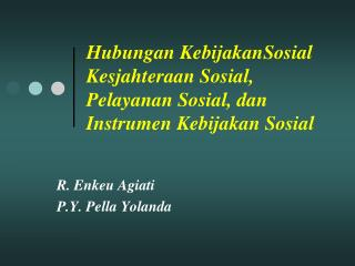 Hubungan KebijakanSosial Kesjahteraan Sosial, Pelayanan Sosial, dan Instrumen Kebijakan Sosial