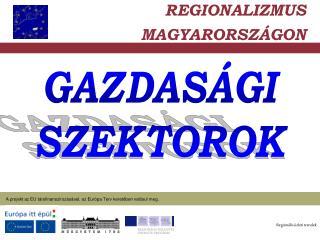 REGIONALIZMUS MAGYARORSZÁGON