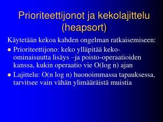 Prioriteettijonot ja kekolajittelu (heapsort)