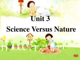 Unit 3  Science Versus Nature
