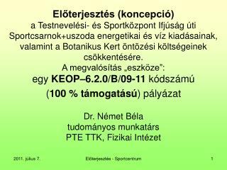Dr. Német Béla tudományos munkatárs PTE TTK, Fizikai Intézet