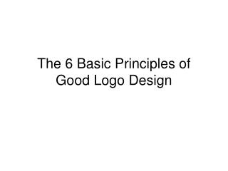 The 6 Basic Principles of Good Logo Design