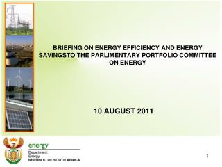 BRIEFING ON ENERGY EFFICIENCY AND ENERGY SAVINGSTO THE PARLIMENTARY PORTFOLIO COMMITTEE ON ENERGY