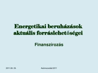 Energetikai beruházások aktuális forráslehetőségei