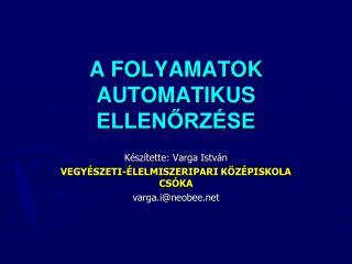 A FOLYAMATOK  AUTOMATIKUS ELLENŐRZÉSE