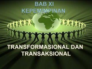TRANSFORMASIONAL DAN  TRANSAKSIONAL