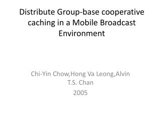 Distribute Group-base cooperative caching in a Mobile Broadcast Environment