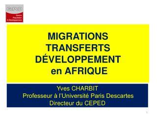 MIGRATIONS TRANSFERTS  DÉVELOPPEMENT  en AFRIQUE